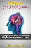 Adelgaza Con Autohipnosis (eBook, ePUB)