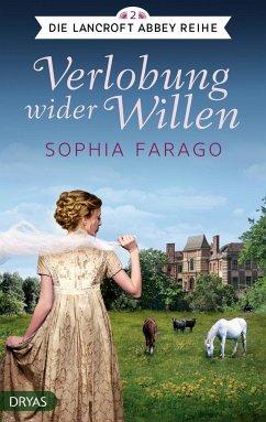 Verlobung wider Willen / Lancroft Abbey Bd.2 - Farago, Sophia