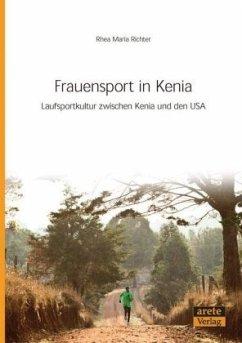 Frauensport in Kenia - Richter, Rhea Maria