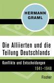 Die Alliierten und die Teilung Deutschlands
