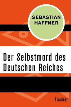 Der Selbstmord des Deutschen Reichs - Haffner, Sebastian