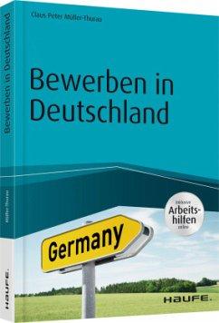 Bewerben in Deutschland - inklusive Arbeitshilfen online - Müller-Thurau, Claus P.; Hagmann, Christoph