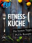 Fitnessküche: Schnelle Fitnessrezepte, Low Carb Rezepte & Superfoods (eBook, PDF)