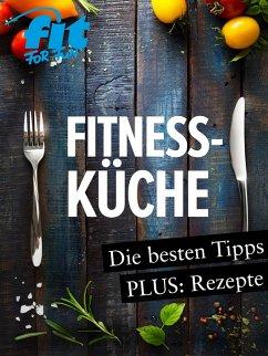 Fitnessküche: Schnelle Fitnessrezepte, Low Carb Rezepte & Superfoods (eBook, PDF) - Verlag Gmbh, Fit For Fun