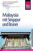Reise Know-How Malaysia mit Singapur und Brunei: Reiseführer für individuelles Entdecken (eBook, PDF)