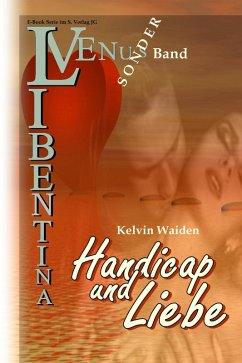 Handicap und Liebe (VENUS Libentina Sonderband)