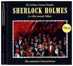 Die 17 Salutschüsse / Sherlock Holmes - Neue Fälle Bd.25 (1 Audio-CD)