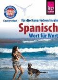 Reise Know-How Sprachführer Spanisch für die Kanarischen Inseln - Wort für Wort: Kauderwelsch-Band 161 (eBook, ePUB)