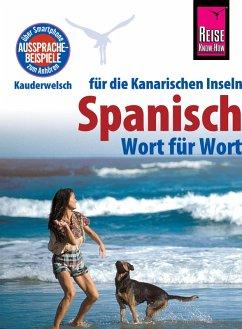 Reise Know-How Sprachführer Spanisch für die Kanarischen Inseln - Wort für Wort: Kauderwelsch-Band 161 (eBook, ePUB) - Schulze, Dieter; Gawin, Izabella