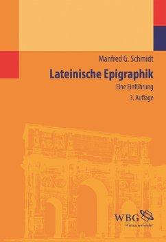 Lateinische Epigraphik (eBook, PDF) - Schmidt, Manfred G.
