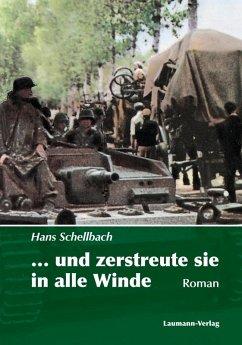... und zerstreute sie in alle Winde (eBook, ePUB) - Schellbach, Hans
