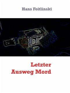 Letzter Ausweg Mord (eBook, ePUB)