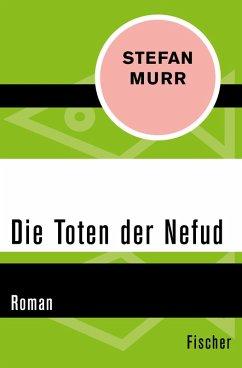 Die Toten der Nefud (eBook, ePUB) - Murr, Stefan