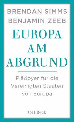 Europa am Abgrund (eBook, ePUB) - Simms, Brendan; Zeeb, Benjamin