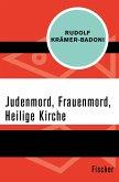 Judenmord, Frauenmord, Heilige Kirche (eBook, ePUB)