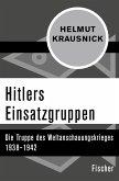 Hitlers Einsatzgruppen (eBook, ePUB)