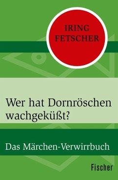 Wer hat Dornröschen wachgeküßt? (eBook, ePUB) - Fetscher, Iring
