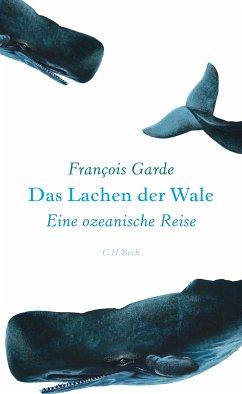 Das Lachen der Wale (eBook, ePUB) - Garde, François