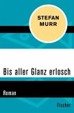Bis aller Glanz erlosch (eBook, ePUB)