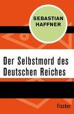 Der Selbstmord des Deutschen Reichs (eBook, ePUB)