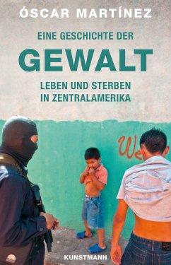 Eine Geschichte der Gewalt (eBook, ePUB) - Martinez, Oscar