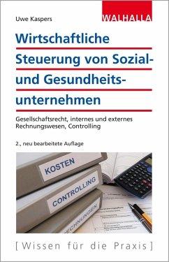Wirtschaftliche Steuerung von Sozial- und Gesundheitsunternehmen (eBook, PDF) - Kaspers, Uwe