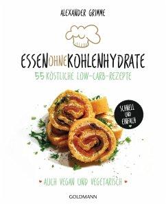 Essen ohne Kohlenhydrate - Grimme, Alexander
