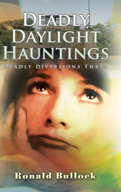 Deadly Daylight Hauntings