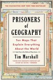 Prisoners of Geography, Volume 1: Ten Maps That Explain Everything about the World