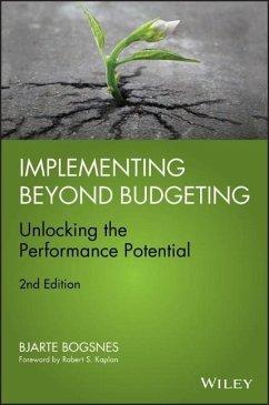 Implementing Beyond Budgeting: Unlocking the Performance Potential - Bogsnes, Bjarte