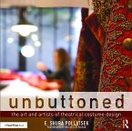 Unbuttoned: The Art and Artists of Theatrical Costume Design