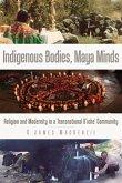 Indigenous Bodies, Maya Minds