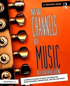 New Channels of Music Distribution: Understanding the Distribution Process, Platforms and Alternative Strategies - Brae, C. Michael