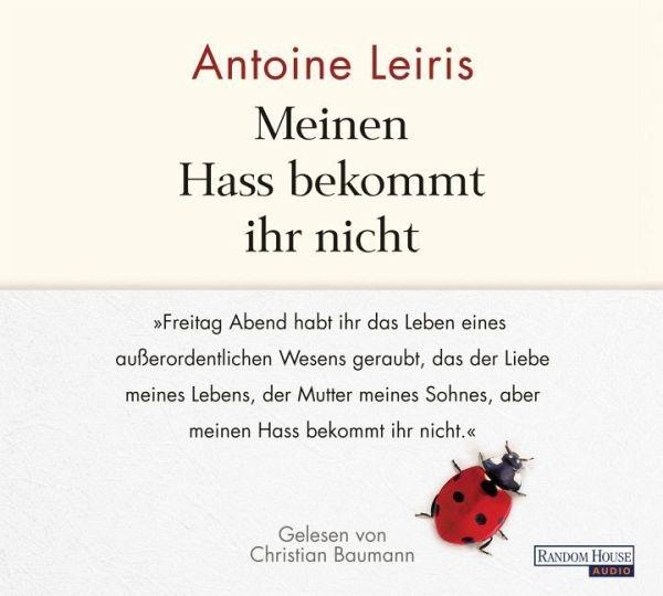 Meinen Hass bekommt ihr nicht, 2 Audio-CDs - Leiris, Antoine