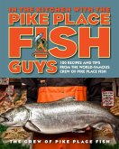 In the Kitchen with the Pike Place Fish Guys (eBook, ePUB)