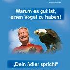 Warum es gut ist, einen Vogel zu haben - Dein Adler spricht (MP3-Download)