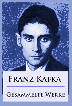 Franz Kafka - Gesammelte Werke (eBook, ePUB) - Kafka, Franz