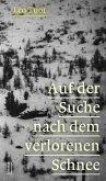 Auf der Suche nach dem verlorenen Schnee (eBook, ePUB)