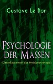 Psychologie der Massen (Grundlagenwerk der Sozialpsychologie) - Vollständige deutsche Ausgabe (eBook, ePUB)