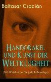 Handorakel und Kunst der Weltklugheit (300 Weisheiten für jede Lebenslage) (eBook, ePUB)