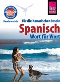 Reise Know-How Sprachführer Spanisch für die Kanarischen Inseln - Wort für Wort: Kauderwelsch-Band 161 (eBook, PDF)