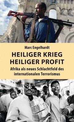 Heiliger Krieg - heiliger Profit (eBook, ePUB) - Engelhardt, Marc