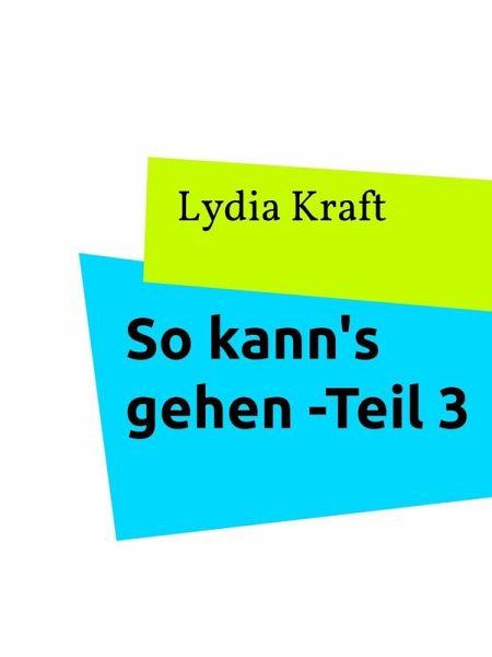 So kann's gehen - Teil 3 (eBook, ePUB) - Kraft, Lydia