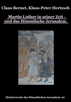 Martin Luther in seiner Zeit - und das Himmlische Jerusalem (eBook, ePUB)