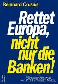Rettet Europa, nicht nur die Banken! (eBook, ePUB)