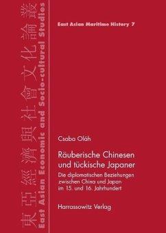 Räuberische Chinesen und tückische Japaner (eBook, PDF) - Oláh, Csaba