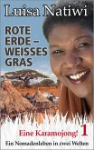 Rote Erde – weisses Gras – Eine Karamojong! – 1 (eBook, ePUB)