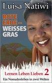 Rote Erde - weißes Gras - Lernen Leben Lieben - 2 (eBook, ePUB)