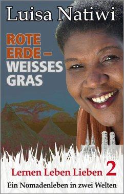 Rote Erde – weißes Gras – Lernen Leben Lieben – 2 (eBook, ePUB) - Natiwi, Luisa