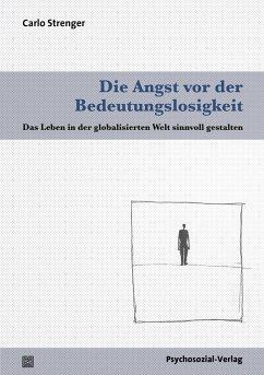 Die Angst vor der Bedeutungslosigkeit (eBook, PDF) - Strenger, Carlo